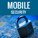The importance of having a Mobile Security Strategy in your Business