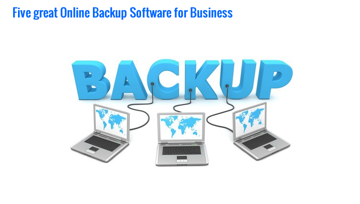 Five great Online Backup Software Solutions for Business